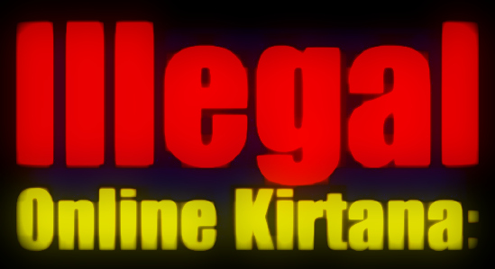 illegal online kirtana